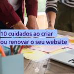 10 cuidados ao criar ou renovar o seu website