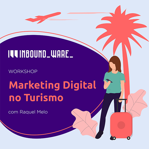Workshop Prático Marketing Digital no Turismo