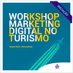 Workshop Prático Marketing Digital no Turismo (Iniciação)